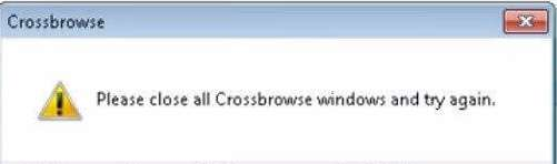 Рlease close all Crossbrowser windows and try again